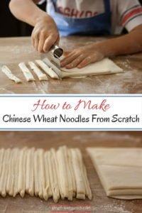 How to Make Homemade Chinese Wheat Noodles From Scratch